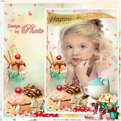 Детская рамка - Мой сладкий День Рождения